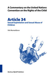 A Commentary on the United Nations Convention on the Rights of the Child, Article 34: Sexual Exploitation and Sexual Abuse of Children by Vitit Muntarbhorn