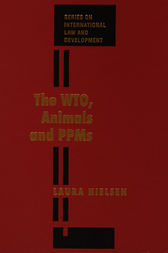 The WTO, Animals and PPMs by Laura Nielsen