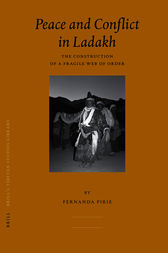Peace and Conflict in Ladakh by Fernanda Pirie