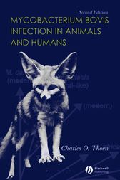 Mycobacterium bovis Infection in Animals and Humans by Charles O. Thoen