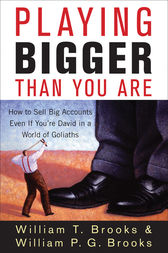 Playing Bigger Than You Are by William T. Brooks