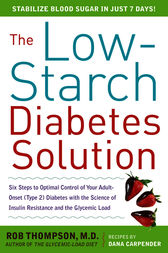 The Low-Starch Diabetes Solution: Six Steps to Optimal Control of Your Adult-Onset (Type 2) Diabetes by Rob Thompson