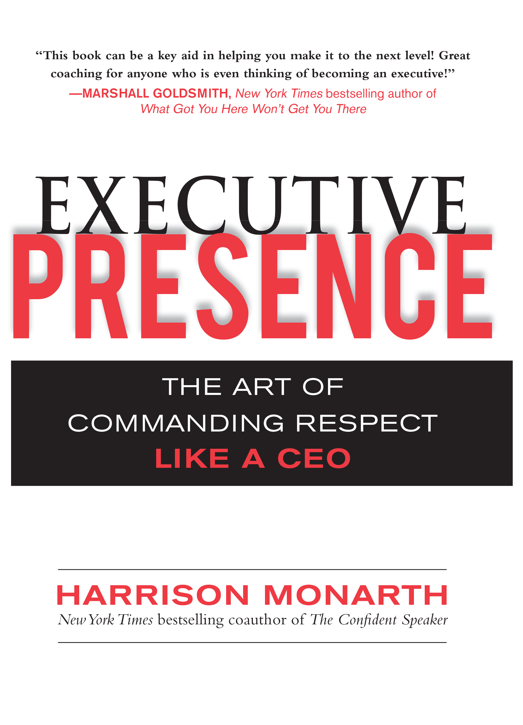 Download Ebook Executive Presence:  The Art of Commanding Respect Like a CEO by Harrison Monarth Pdf