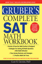 Gruber's Complete SAT Math Workbook by Dr. Gary R. Gruber