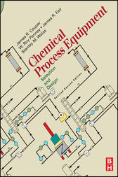 Chemical Process Equipment - Selection and Design (Revised 2nd Edition) by James R. Couper