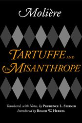 Tartuffe and the Misanthrope by Moliere;  Prudence L. Steiner;  Roger W. Herzel