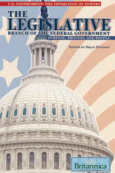 The Legislative Branch of the Federal Government by Britannica Educational Publishing;  Brian Duignan