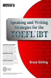 Speaking and Writing Strategies for the TOEFL iBT by Bruce Stirling