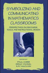 Symbolizing and Communicating in Mathematics Classrooms by Paul Cobb