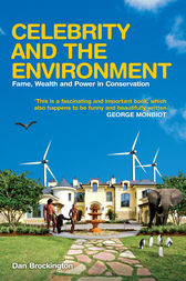 Celebrity and the Environment by Dan Brockington