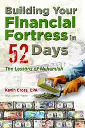 Building Your Financial Fortress in 52 Days by Kevin Cross
