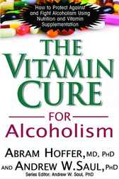 The Vitamin Cure for Alcoholism by Abram Hoffer