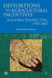 Distortions to Agricultural Incentives by Kym Anderson