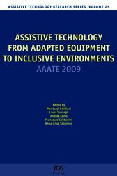 Assistive Technology from Adapted Equipment to Inclusive Environments by P.L. Emiliani