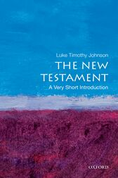The New Testament: A Very Short Introduction by Luke Timothy Johnson
