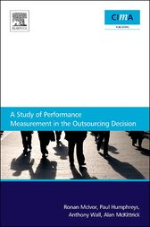 A Study Of Performance Measurement In The Outsourcing Decision by Ronan McIvor