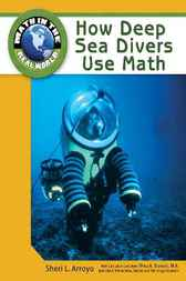 How Deep Sea Divers Use Math by Sheri L Arroyo