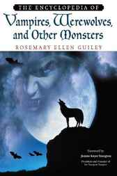 The Encyclopedia of Vampires, Werewolves and Other Monsters by Rosemary Ellen Guiley