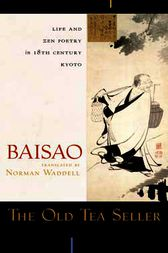 The Old Tea Seller by Baisao;  Norman Waddell