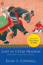 Lost in Uttar Pradesh by Evan S. Connell