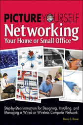 Picture Yourself Networking Your Home or Small Office by Dennis C. Brewer
