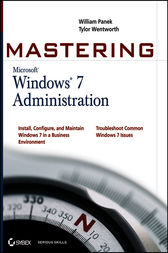 Mastering Microsoft Windows 7 Administration by William Panek