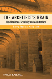The Architect's Brain by Harry Francis Mallgrave