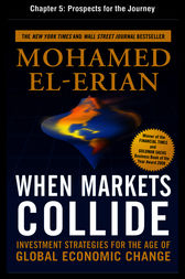 When Markets Collide, Chapter 5 - Prospects for the Journey by Mohamed El-Erian