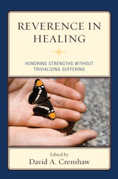 Reverence in the Healing Process by David A. Crenshaw
