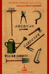 The American Gardener by William Cobbett