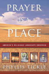 Prayer Is a Place by Phyllis Tickle