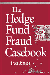 The Hedge Fund Fraud Casebook by Bruce Johnson