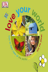 Love Your World by DK Publishing
