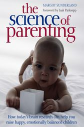 The Science of Parenting by Margot Sunderland