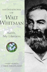 Meditations of Walt Whitman by Chris Highland