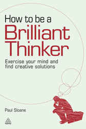 How to be a Brilliant Thinker by Paul Sloane