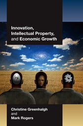 Innovation, Intellectual Property, and Economic Growth by Christine Greenhalgh