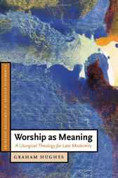 Worship as Meaning by Graham Hughes