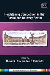 Heightening Competition in the Postal and Delivery Sector by Michael A. Crew