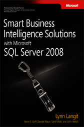 Smart Business Intelligence Solutions with Microsoft® SQL Server® 2008 by Lynn Langit
