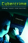 Cybercrime: Criminal Threats from Cyberspace: Criminal Threats from Cyberspace