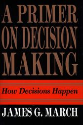 Primer on Decision Making by James G. March