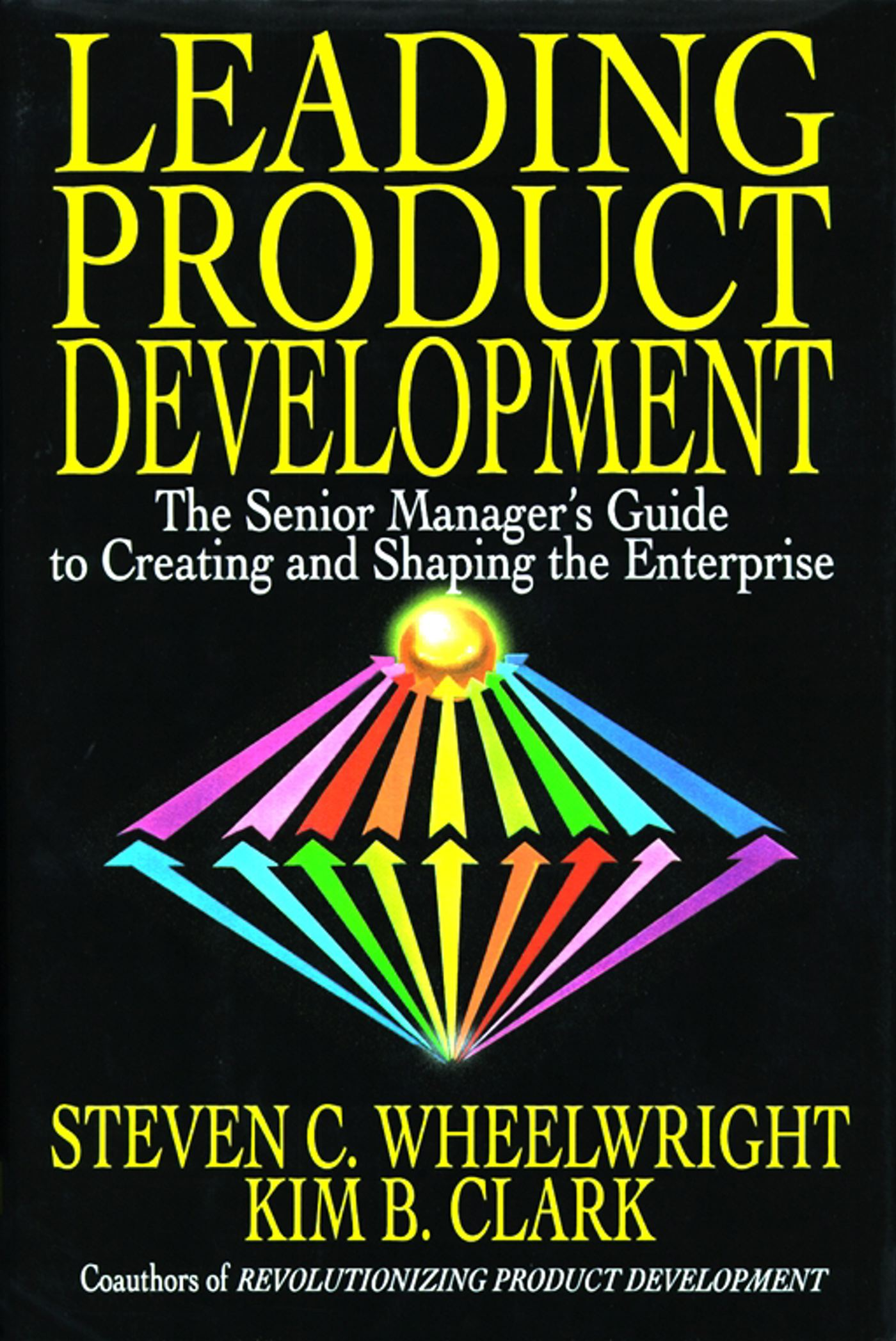 Download Ebook Leading Product Development by Steven C. Wheelwright Pdf