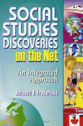 Social Studies Discoveries on the Net: An Integrated Approach by Anthony Fredericks