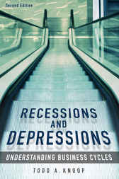Recessions and Depressions: Understanding Business Cycles, 2nd Edition by Todd Knoop