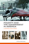 Poverty and the Government in America: A Historical Encyclopedia [2 volumes]: A Historical Encyclopedia