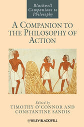 A Companion to the Philosophy of Action by Timothy O'Connor