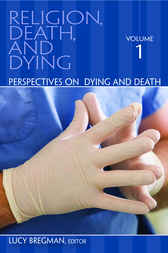 Religion, Death, and Dying [3 volumes] by Lucy Bregman