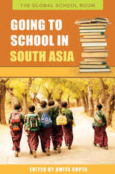 Going to School in South Asia by Amita Gupta