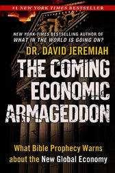 The Coming Economic Armageddon by David Jeremiah